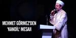Mehmet Görmezden Kandil mesajı