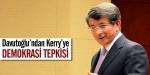 Davutoğlundan Kerrye demokrasi tepkisi