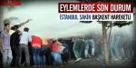 Eylemlerde son durum: İstanbul sakin, başkent hareketli
