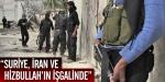 """""""Suriye, İran ve Hizbullahın işgalinde"""""""