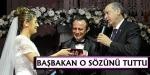 Başbakan Erdoğan o sözünü tuttu