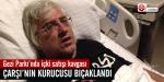 Çarşı Grubunun kurucusu Gezi Parkında bıçaklandı