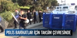 Taksim çevresinde polis hareketliliği
