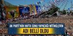 AK Parti mitinglerinin sloganları belli oldu