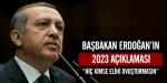 Başbakan Erdoğandan 2023 açıklaması