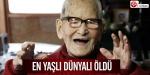 Dünyanın en yaşlı kişisi öldü