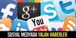 Sosyal medyada yalan haberler