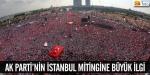 AK Partinin mitingine büyük ilgi
