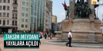 Taksim Meydanı yayalara açıldı