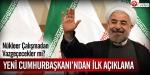 İranın yeni Cumhurbaşkanı Hasan Ruhaniden ilk açıklama