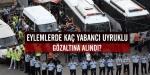 27 yabancı uyruklu kişi gözaltına alındı