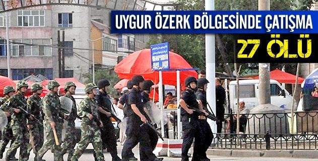 Uygur Özerk Bölgesinde çatışma: 27 ölü