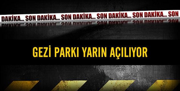 Gezi Parkı yarın açılıyor