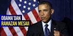 Obamadan Ramazan mesajı