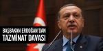 Başbakan Erdoğandan tazminat davası