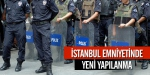 İstanbul Emniyetinde yeni yapılanma