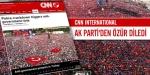 CNN İnternational AK Partiden özür diledi