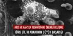 Türk doktorun AİDS VE kanser başarısı