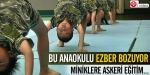 Bu anaokul ezber bozuyor: Miniklere askeri eğitim...