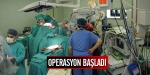 Operasyon başladı
