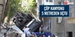 Çöp kamyonu faciası 2 ölü