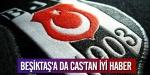 Beşiktaşa da CAStan iyi haber