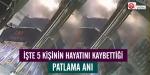 İstanbuldaki patlama anı kameralarda