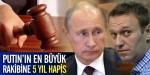 Putinin rakibine hapis yolu göründü