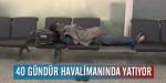 40 gündür Atatürk Havalimanında kalıyor