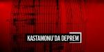 Kastamonuda deprem