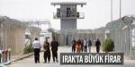 Irakta cezaevlerinden büyük firar