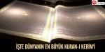 İşte dünyanın en büyük Kuran-ı Kerimi