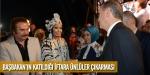 Başbakanın katıldığı iftara ünlüler çıkarması