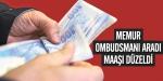 Memur ombudsmanı aradı maaşı düzeldi