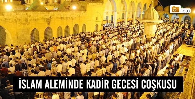 İslam aleminde Kadir Gecesi coşkusu