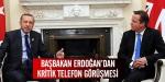 Başbakandan kritik telefon görüşmesi