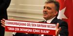 Cumhurbaşkanı Gül bayram mesajı yayımladı