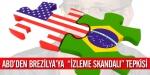Brezilyadan ABDye izleme skandalı tepkisi