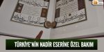 Saç kılıyla yazılan Kuran-ı Kerime özel bakım