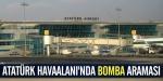 Atatürk Havaalanında bomba araması