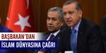 Başbakan Erdoğandan İslam dünyasına çağrı