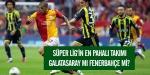 Süper Ligin en pahalı takımı Galatasaray