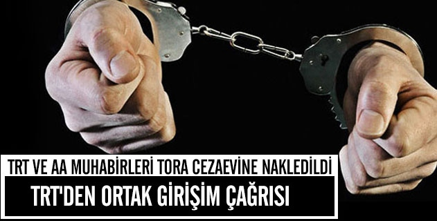 TRT ve AA muhabiri gözaltında