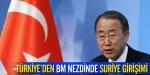 Türkiyeden BM nezdinde Suriye girişimi