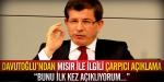 Davutoğlundan Mursi ile ilgili çarpıcı açıklama
