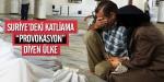 """Suriyedeki katliama """"provokasyon"""" diyen ülke"""