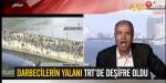 Darbecilerin yalanı TRTde deşifre oldu