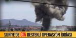 Suriyede CIA destekli operasyon iddiası