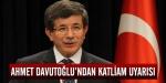 Ahmet Davutoğlundan uyarı