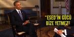 Obama: Esedin gücü bize yetmez